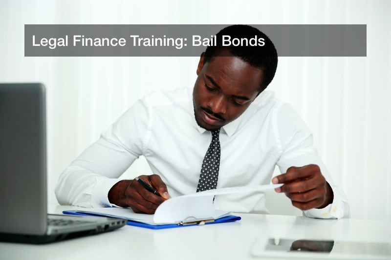 Legal Finance Training: Bail Bonds
