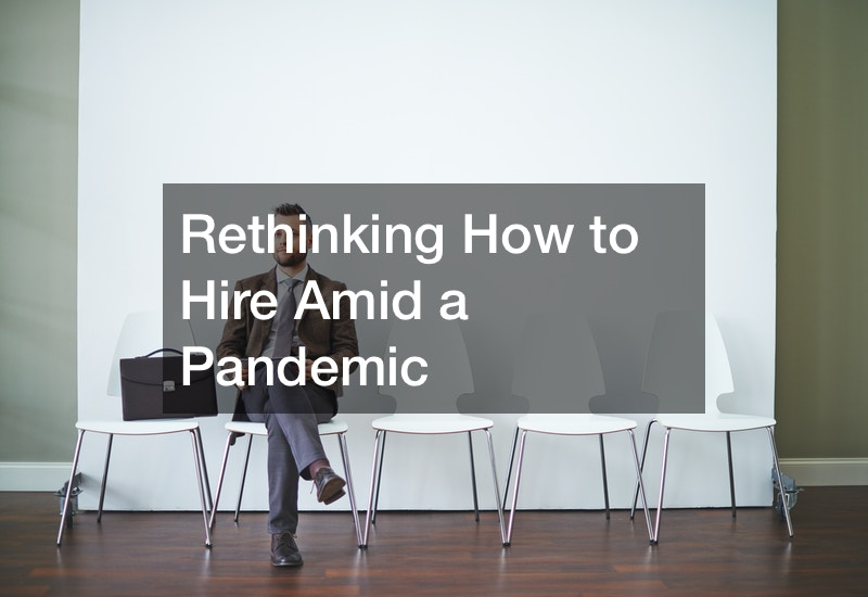 Rethinking How to Hire Amid a Pandemic