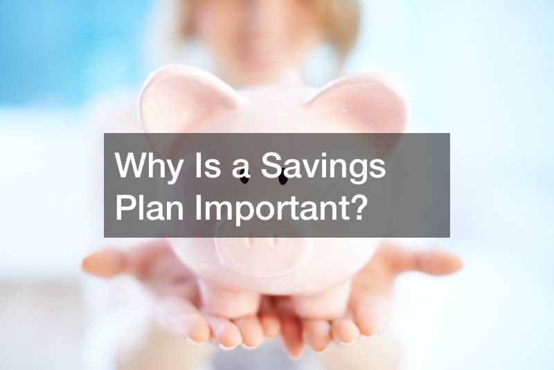 Why Is a Savings Plan Important?