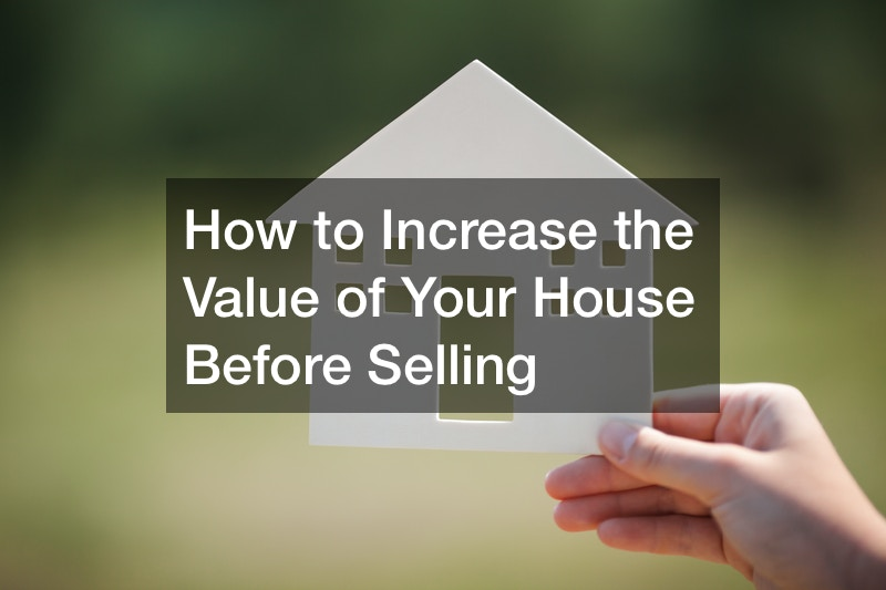 How to Increase the Value of Your House Before Selling