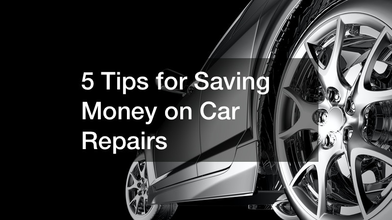 5 Tips for Saving Money on Car Repairs