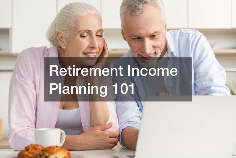 Retirement Income Planning 101