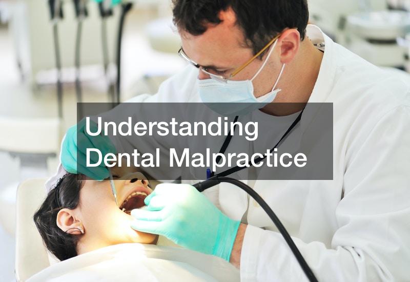 Understanding Dental Malpractice