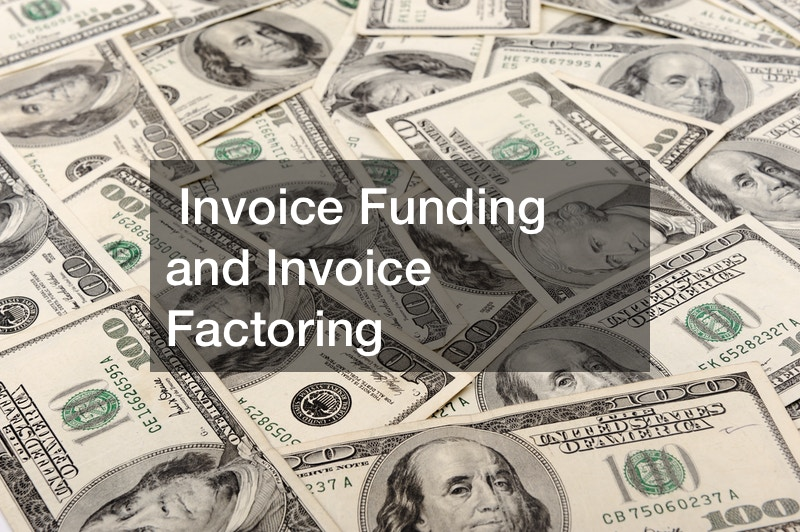 Invoice Funding and Invoice Factoring